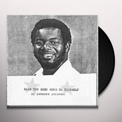 Johnnie Frierson HAVE YOU BEEN GOOD TO YOURSELF Vinyl Record