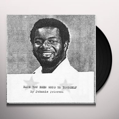 Johnnie Frierson HAVE YOU BEEN GOOD TO YOURSELF (CLEAR VINYL) Vinyl Record