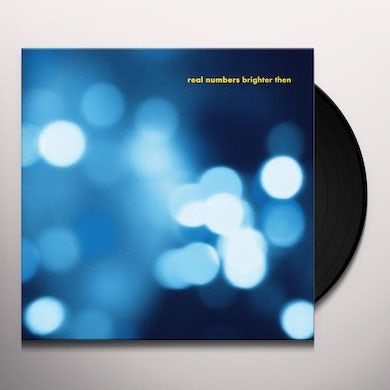 Real Numbers BRIGHTER THEN Vinyl Record