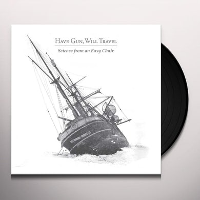 Have Gun Will Travel SCIENCE FROM AN EASY CHAIR Vinyl Record