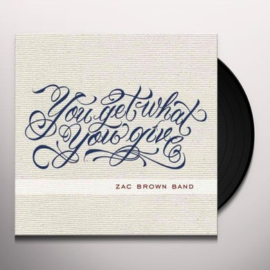 Zac Brown Band YOU GET WHAT YOU GIVE Vinyl Record
