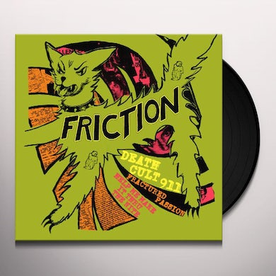Friction DEATH CULT 911 / FRACTURED PASSION / HELP ME MAKE Vinyl Record