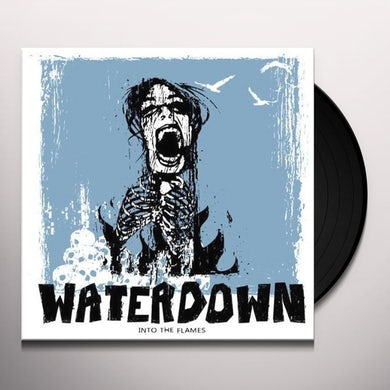 Waterdown INTO THE FLAMES Vinyl Record