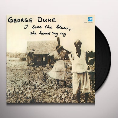 George Duke I LOVE THE BLUES / SHE HEARD MY CRY Vinyl Record