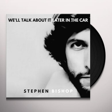 WE'LL TALK ABOUT IT LATER IN THE CAR Vinyl Record