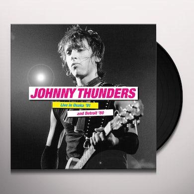 Johnny Thunders LIVE IN OSAKA 91 & DETROIT 80 (2LP) Vinyl Record