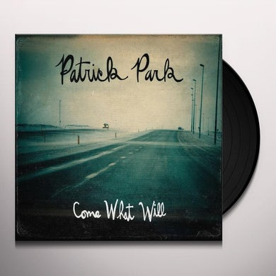 Patrick Park COME WHAT WILL Vinyl Record