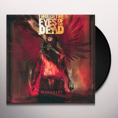 Through The Eyes Of The Dead BLOODLUST Vinyl Record