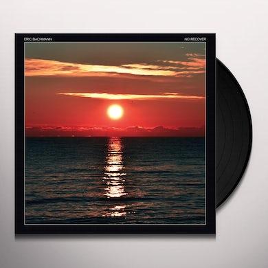 Eric Bachmann NO RECOVER Vinyl Record