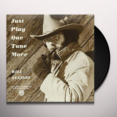 Bill Staines JUST PLAY ONE MORE TUNE Vinyl Record