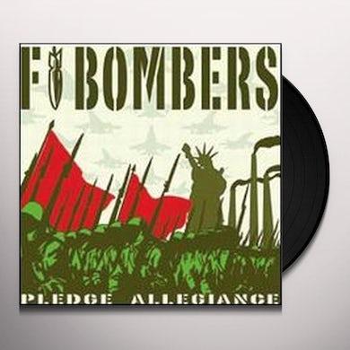 F-Bombers PLEDGE ALLEGIANCE Vinyl Record