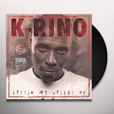 K-Rino GETTING MY WEIGHT UP Vinyl Record
