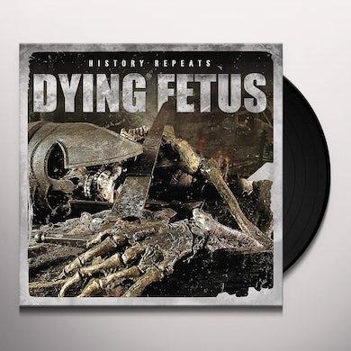 Dying Fetus HISTORY REPEATS…LP Vinyl Record