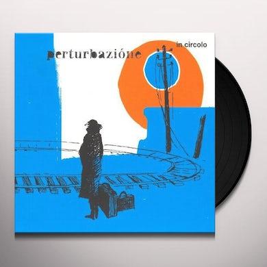 Perturbazione IN CIRCOLO Vinyl Record
