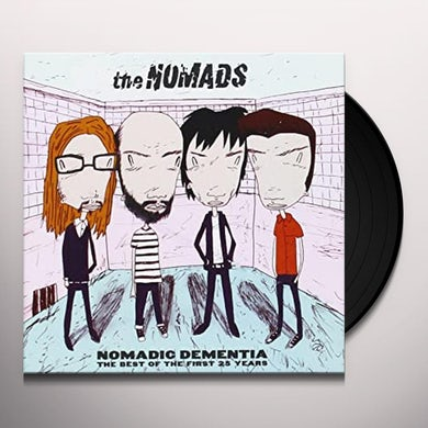 Nomads NOMADIC DEMENTIA: THE BEST OF THE FIRST 25 YEARS Vinyl Record