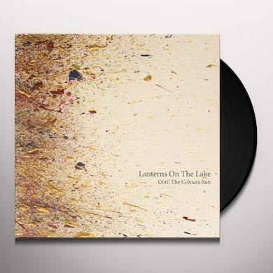 Lanterns On The Lake UNTIL THE COLOUR RUNS Vinyl Record