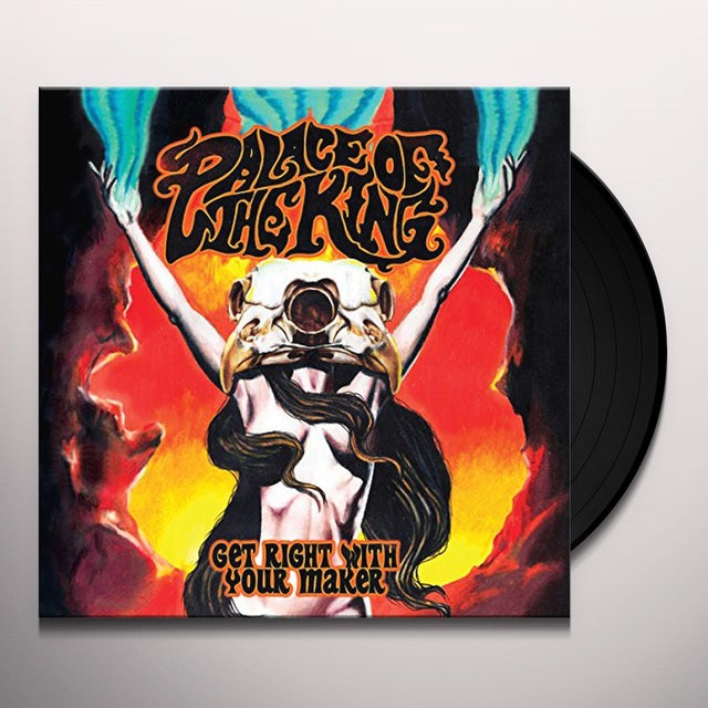 Palace Of The King GET RIGHT WITH YOUR MAKER Vinyl Record