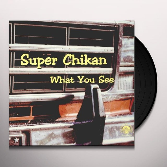 Super Chikan WHAT YOU SEE Vinyl Record