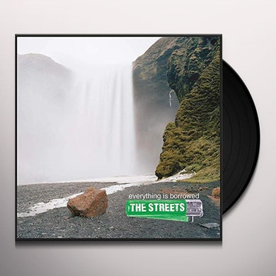 Streets EVERYTHING IS BORROWED Vinyl Record