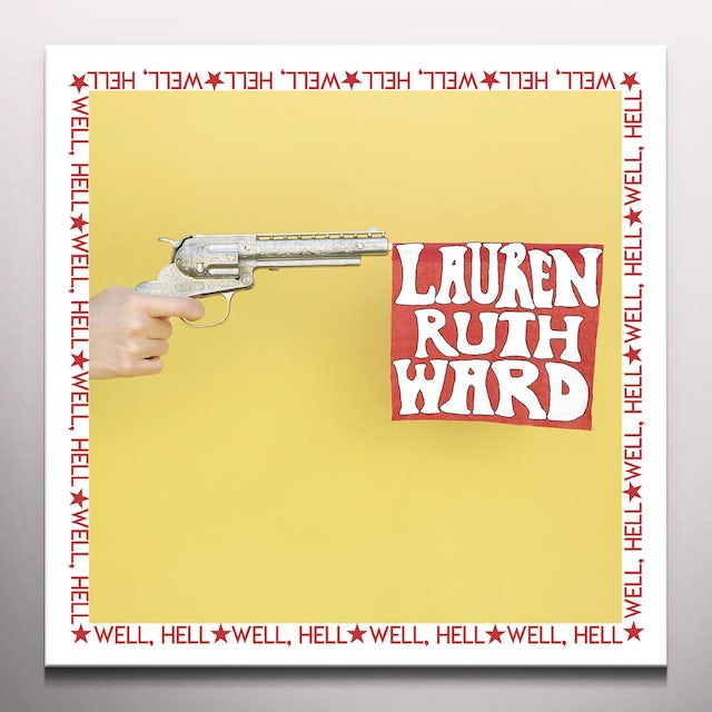 Lauren Ruth Ward WELL HELL - Limited Edition Yellow Colored Vinyl Record