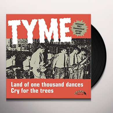Tyme LAND OF 1000 DANCES / CRY FOR THE TREES Vinyl Record