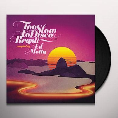 Ed Motta TOO SLOW TO DISCO BRASIL Vinyl Record