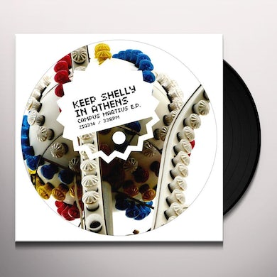 Keep Shelly In Athens CAMPUS MARTIUS Vinyl Record