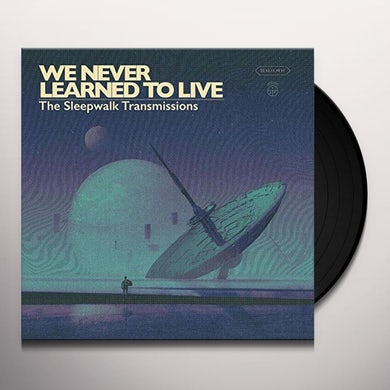 WE NEVER LEARNED TO LIVE SLEEPWALK TRANSMISSIONS Vinyl Record