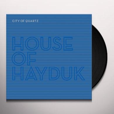 HOUSE OF HAYDUK CITY OF QUARTZ Vinyl Record