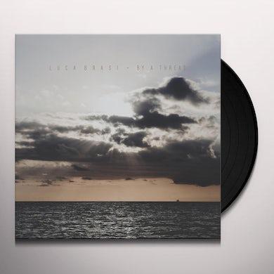 Luca Brasi BY A THREAD Vinyl Record
