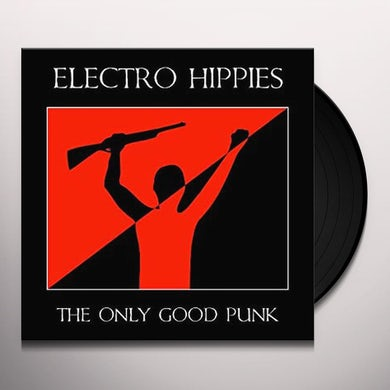 Electro Hippies ONLY GOOD PUNK IS A DEAD ONE Vinyl Record
