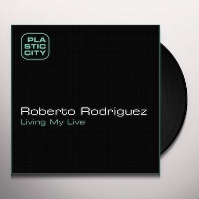 Roberto Rodriguez LIVING MY LIFE Vinyl Record