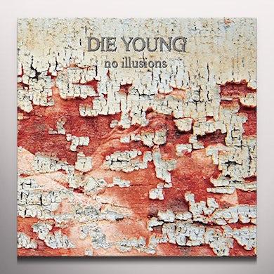 DIE YOUNG (TX) NO ILLUSIONS Vinyl Record