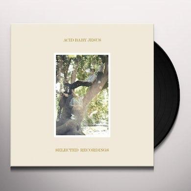 Acid Baby Jesus SELECTED RECORDINGS Vinyl Record