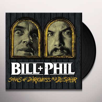 Bill & Phil SOUNDS OF DARKNESS & DESPAIR Vinyl Record