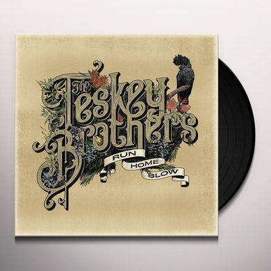 The Teskey Brothers RUN HOME SLOW Vinyl Record
