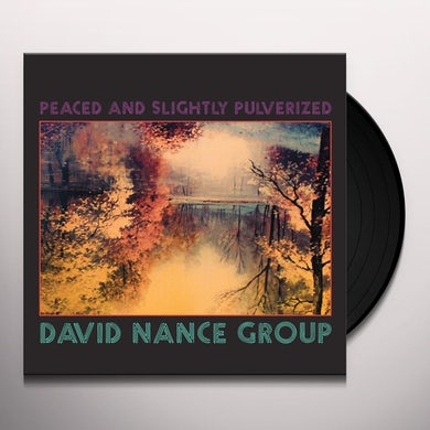 David Nance Group PEACED AND SLIGHTLY PULVERIZED Vinyl Record