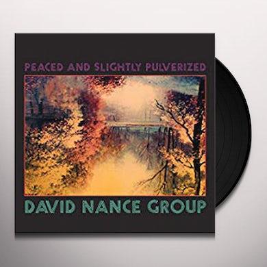 David Group Nance PEACED & SLIGHTLY PULVERIZED Vinyl Record