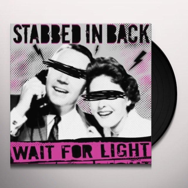 Stabbed In The Back WAIT FOR LIGHT Vinyl Record