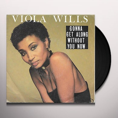 Viola Wills GONNA GET ALONG WITHOUT YOU NOW / IF YOU COULD Vinyl Record