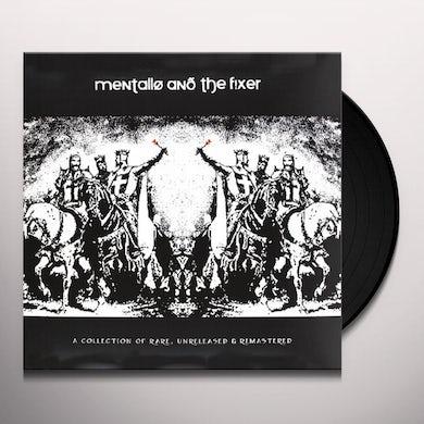 Mentallo & The Fixer COLLECTION OF RARE UNRELEASED & REMASTERED Vinyl Record