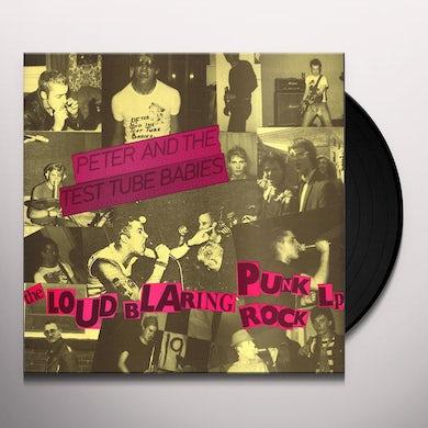 Peter & Test Tube Babies LOUD BLARING PUNK ROCK Vinyl Record