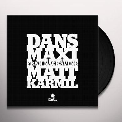 Matt Karmil DANS MAXI FRAN NACKSVING Vinyl Record