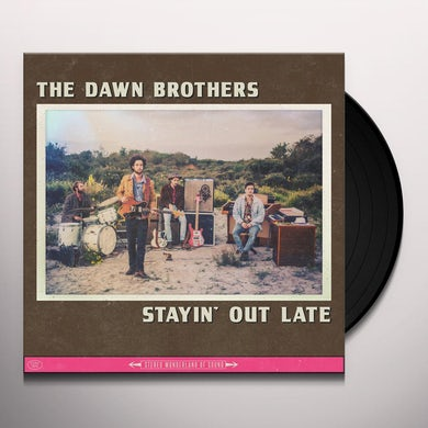 Dawn Brothers STAYIN OUT LATE Vinyl Record