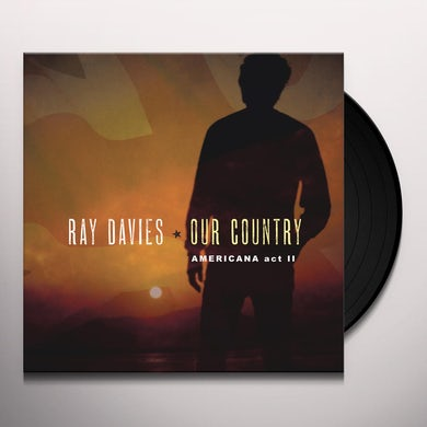 Ray Davies OUR COUNTRY: AMERICANA ACT 2 Vinyl Record