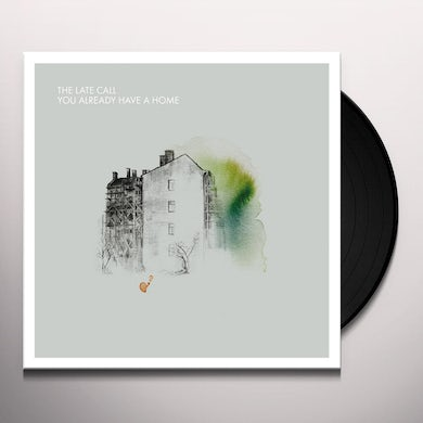 The Late Call YOU ALREADY HAVE A HOME Vinyl Record