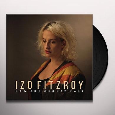 Izo Fitzroy HOW THE MIGHTY FALL Vinyl Record