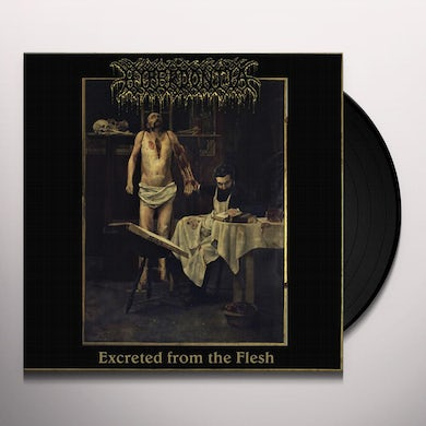 EXCRETED FROM THE FLESH Vinyl Record