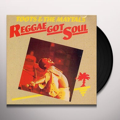 Toots & Maytals REGGAE GOT SOUL Vinyl Record