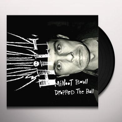 MINOOT BOWL DROPPED THE BALL Vinyl Record